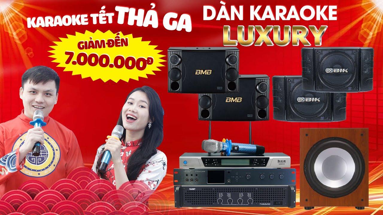 ĐÓN TẾT SUM VẦY – GIẢM HẾT Ý tới 7tr, Loa Nhật kết hợp Hát Karaoke, Nghe Nhạc CỰC HAY