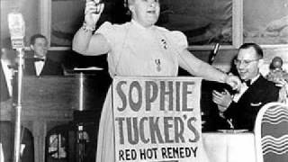 SOPHIE TUCKER: He Hadn