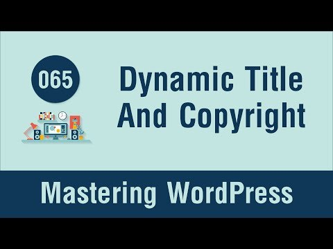 Mastering WordPress in Arabic #065 - Add Dynamic Page Title and Copyright
