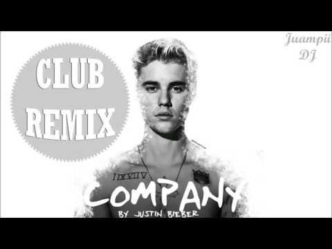 Justin Bieber - Company [CLUB REMIX] | Juampii DJ
