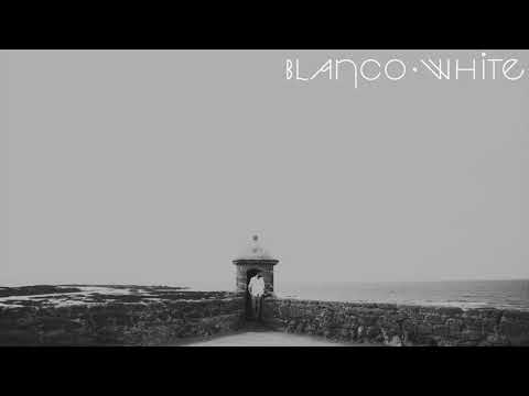 Blanco White - The Lily [Official Audio]