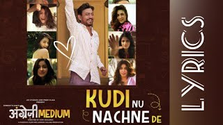 Kudi Nu Nachne De Full Song-(Lyrics)|Angrezi Medium|Vishal Dadlani|Sachin Jigar|Anushka|Katrina|Alia