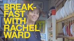 Breakfast with Rachel Ward