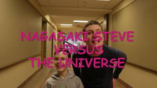Nagasaki Steve VS The Universe - Episode One (2019)