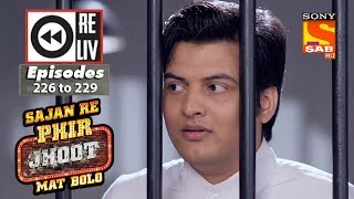 Weekly Reliv - Sajan Re Phir Jhoot Mat Bolo - 9th April  to 13th April 2018 - Episode 226 to 229