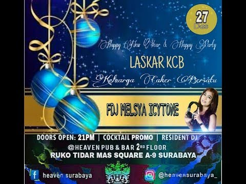 happy new year happy party laskar kcb by dj meduro melsya icytone live in heaven surabaya