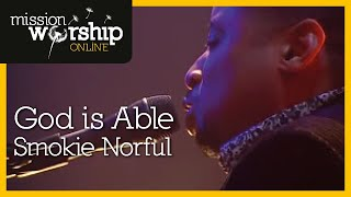 God Is Able - Smokie Norful