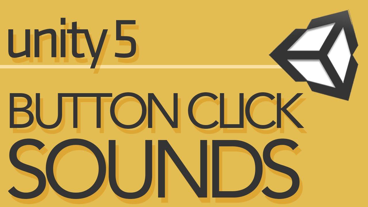 Unity 5 UI Tutorial - Button sounds