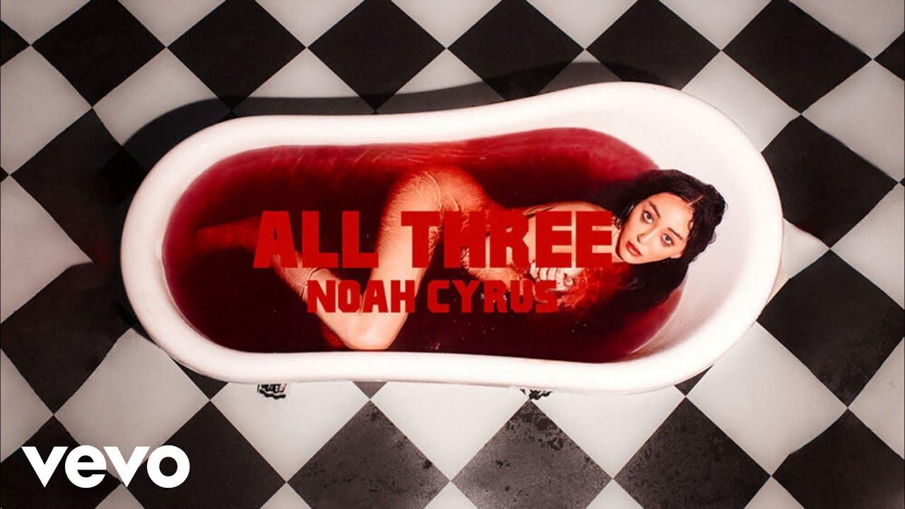 Noah Cyrus - All Three (Official Audio)