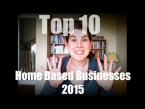 Top 10 Home Based Businesses (2015)