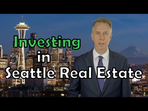 Investing in Seattle Real Estate