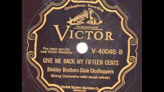 Binkley Brothers Dixie Clodhoppers  Give Me Back My Fifteen Cents  VICTOR 40048