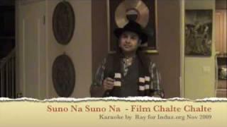 Suno Na Suno Na (Chalte Chalte) Karaoke by Ray