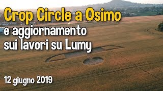 Crop Circle a Osimo e aggiornamento sui lavori su Lumy