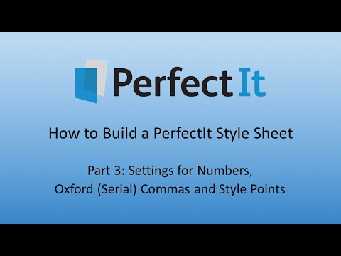 Building a PerfectIt Style Sheet 3: Settings for Numbers, Oxford Commas and Style Points