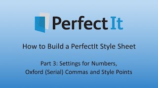Building a PerfectIt Style Sheet 3: Settings for for Numbers, Oxford Commas and Style Points