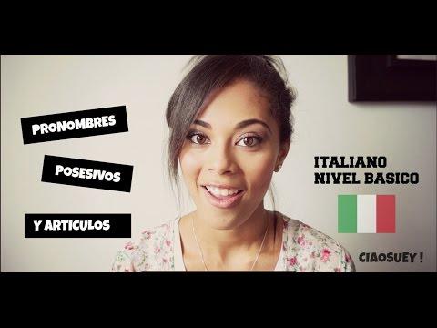 ARTICULOS Y PRONOMBRES POSESIVOS - italiano lección #7