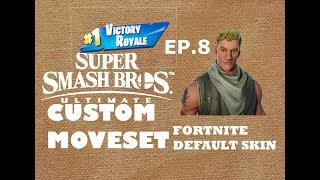Smash Ultimate Custom Moveset EP.8 *Fortnite Default Skin*