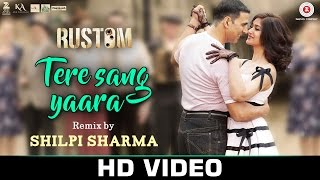 Download Hindi Video Songs - Tere Sang Yaara Remix by Shilpi Sharma | Rustom | Askhay Kumar & Ileana Dcruz | Arko