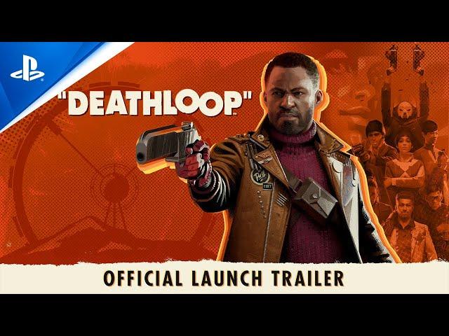 Deathloop - Launch Trailer | PS5