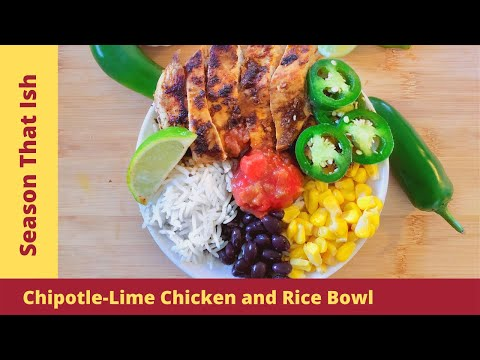 How to: Chipotle Lime Chicken + Rice Bowl