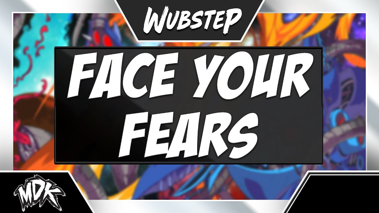 MDK - Face Your Fears ♪ - YouTube