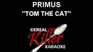 CKK-VR - Primus - Tom The Cat (Karaoke)