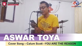 "ASWAR TOYA ""YOU ARE THE REASON"" Cover CALUM SCOTT"