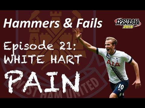 West Ham #21 | WHITE HART PAIN | Football Manager 2016