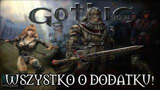 WSZYSTKO O DODATKU DO GOTHIC 1 CZYLI GOTHIC SEQUEL! | GOTHIC SEQUEL ft. Vernon