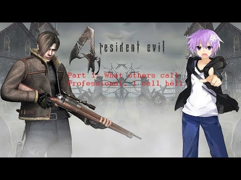 Resident Evil 4 Part 1: What some call Professional, I call Hell