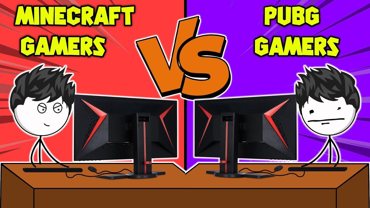 Minecraft Gamers VS PUBG Gamers
