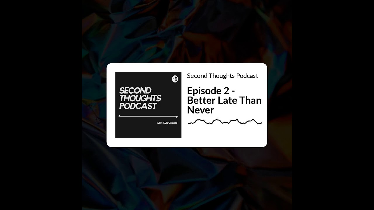 Download Episode 2 - Better Late Than Never