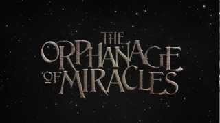 The Orphanage of Miracles (Book Trailer)