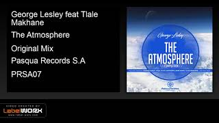 George Lesley feat Tlale Makhane - The Atmosphere (Original Mix)