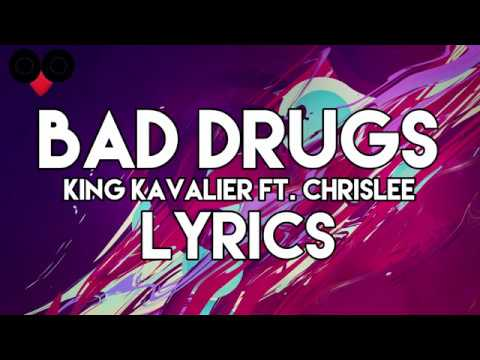 King Kavalier - Bad Drugs [Lyrics] (feat. ChrisLee)
