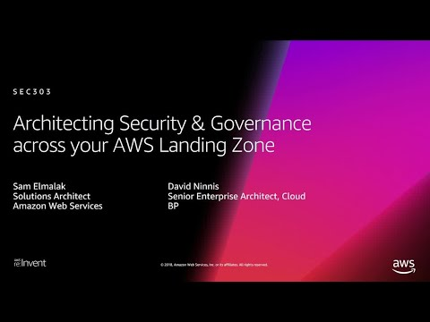 AWS re:Invent 2018: Architecting Security & Governance across your AWS  Landing Zone (SEC303-R1)