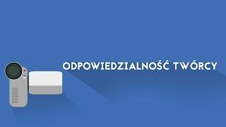 ODPOWIEDZIALNOŚĆ TWÓRCY   Marcin Malczyński