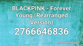 Blackpink - forever young (rearranged version) roblox id 2766646836 more details: https://robloxsong.com/song/2766646836-blackpink---forever-young-rearrang...