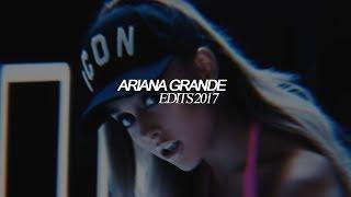 ariana grande | edits 2017 | vine edits