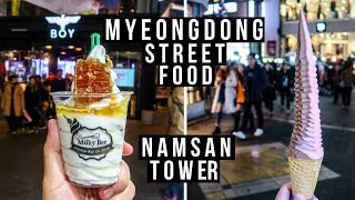 Delicious Street Food in Myeongdong 명동 and N Seoul Tower 남산서울타워 - vlog #014