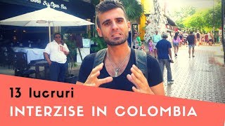 13 LUCRURI PE CARE SA NU LE FACI IN COLUMBIA!