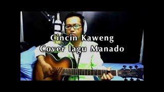cincin kaweng cover lagu manado
