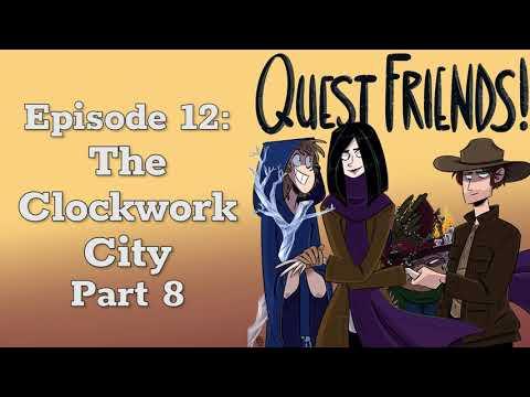 Ep 12 The Clockwork City, Part 8