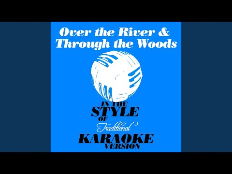 Over the River & Through the Woods (In the Style of Traditional) (Karaoke Version)