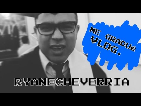 ME GRADUÉ | RYAN ECHEVERRÍA