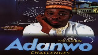 ADANWO (Challenges) - Sheikh Jamiu Ami Olohun Latest Nigerian Islamic Lecture