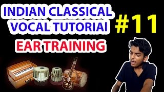 Tutorial 11 | EAR TRAINING | SINGING WITH CHORDS | Indian Classical Vocal Tutorial By Nihal Mishra