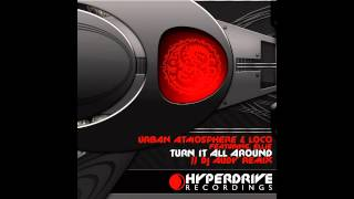 Urban Atmosphere, Loco, featuring=Ellie - Turn It All Around (DJ Audy Remix) [Hyperdrive Recordings]