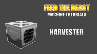 Feed The Beast :: Machine Tutorials :: Harvester